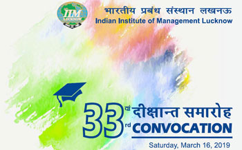 33rd Convocation of IIM Lucknow on 16th March, 2019