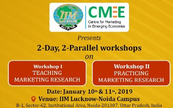 Workshops on Teaching/Practicing Marketing Research | January 10-11, 2019 | IIM Lucknow-Noida Campus